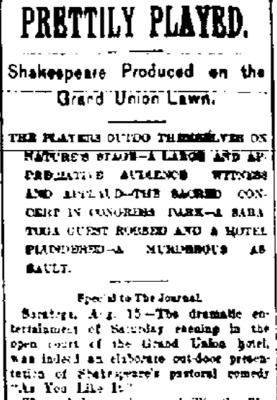 """Prettily Played...Shakespeare Produced on the Grand Union Lawn...A large and appreciative audience witness and applaud...The sacred Concert in Congress Park"""